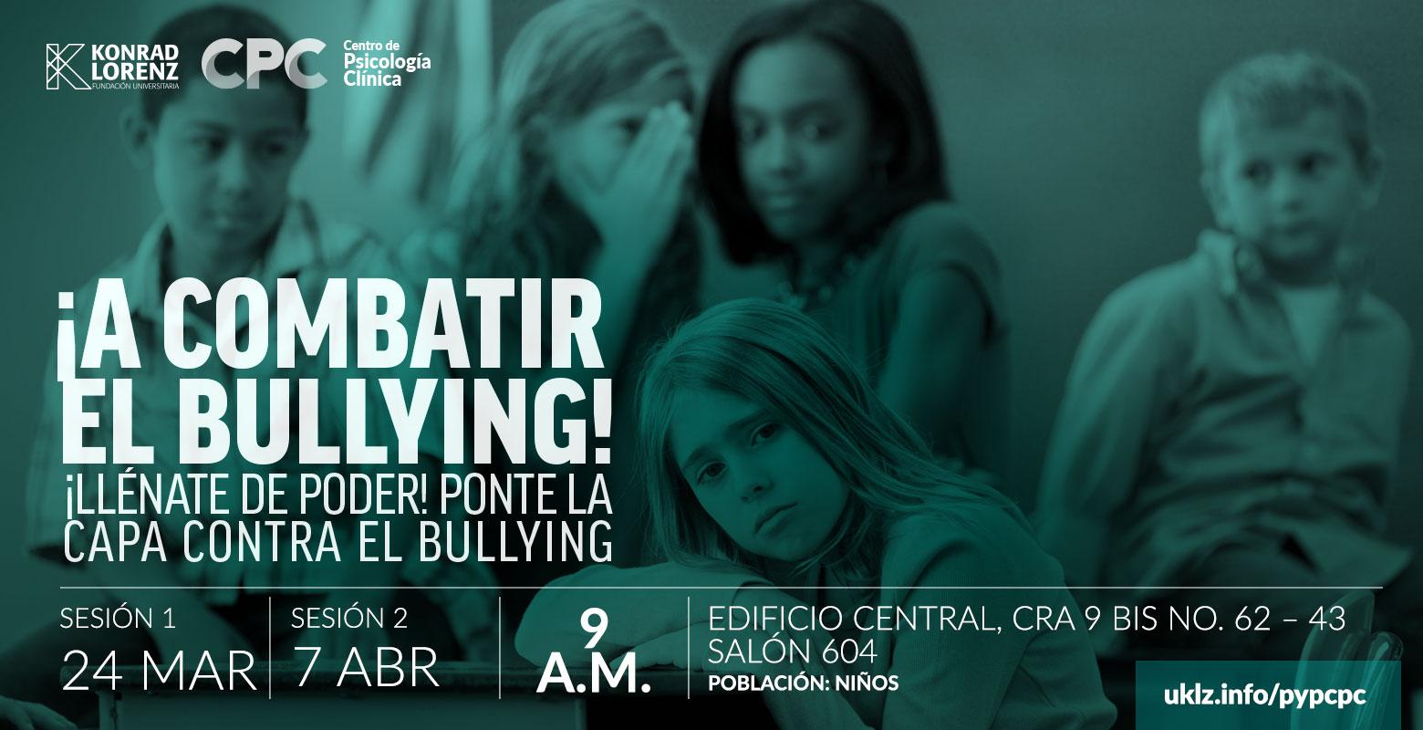 ¡A combatir el bullying!