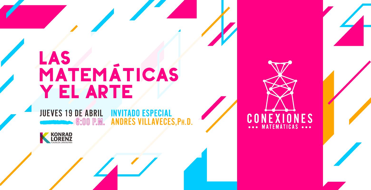 """Ciclo Conexiones Matemáticas """"Las Matemáticas en el Arte"""""""