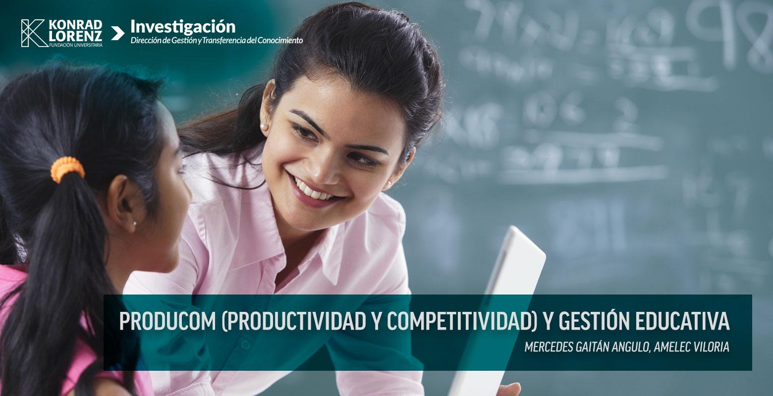 Producom (productividad y competitividad) y gestión educativa