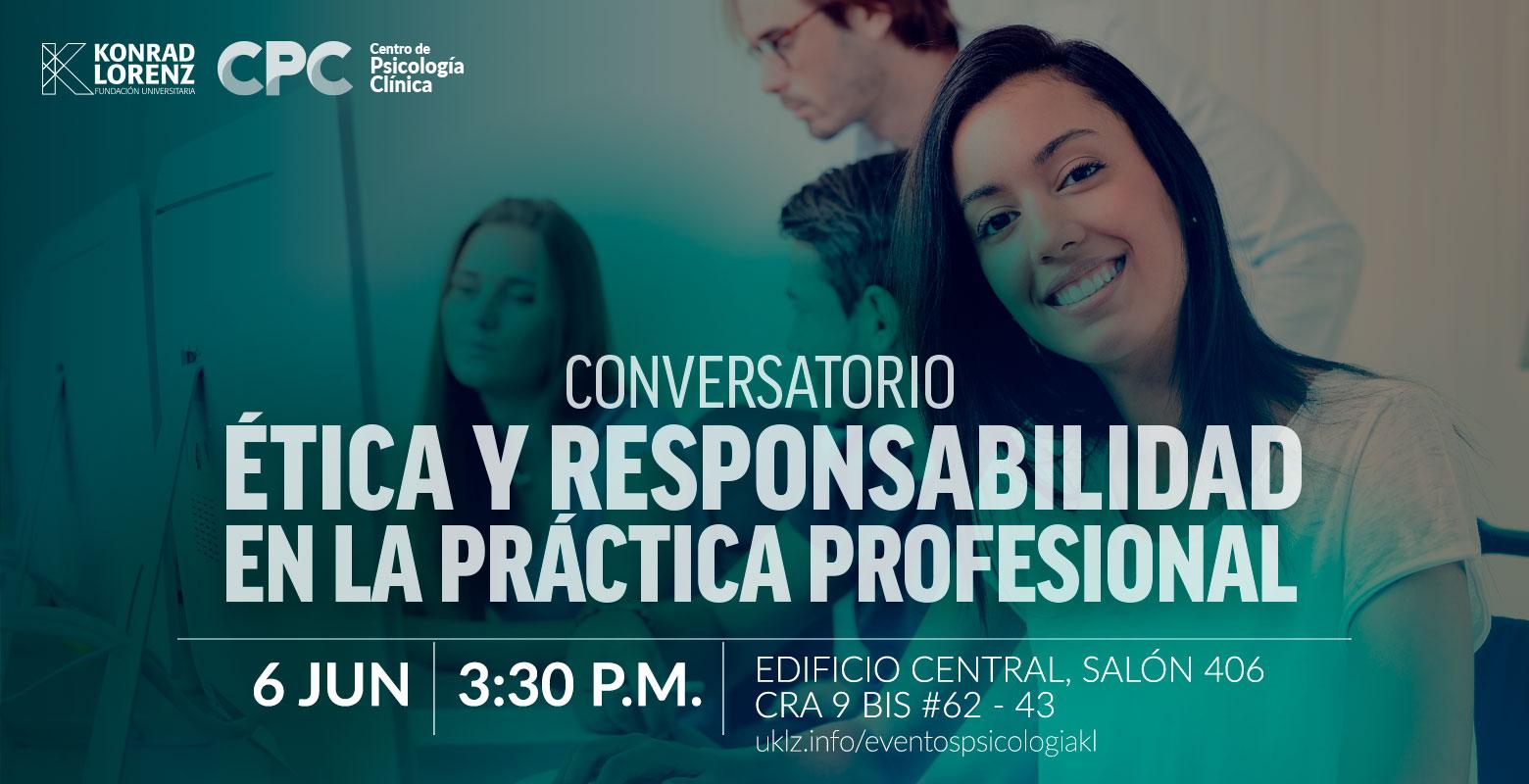 Conversatorio: Ética y responsabilidad en la práctica profesional