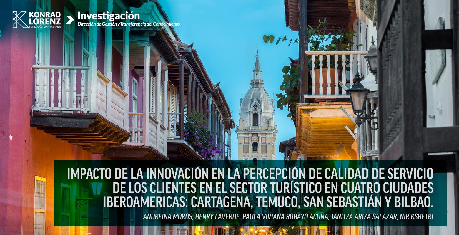 Impacto de la innovación en la percepción de calidad de servicio de los clientes en el sector turístico en cuatro ciudades iberoamericas: Cartagena, Temuco, San Sebastián y Bilbao