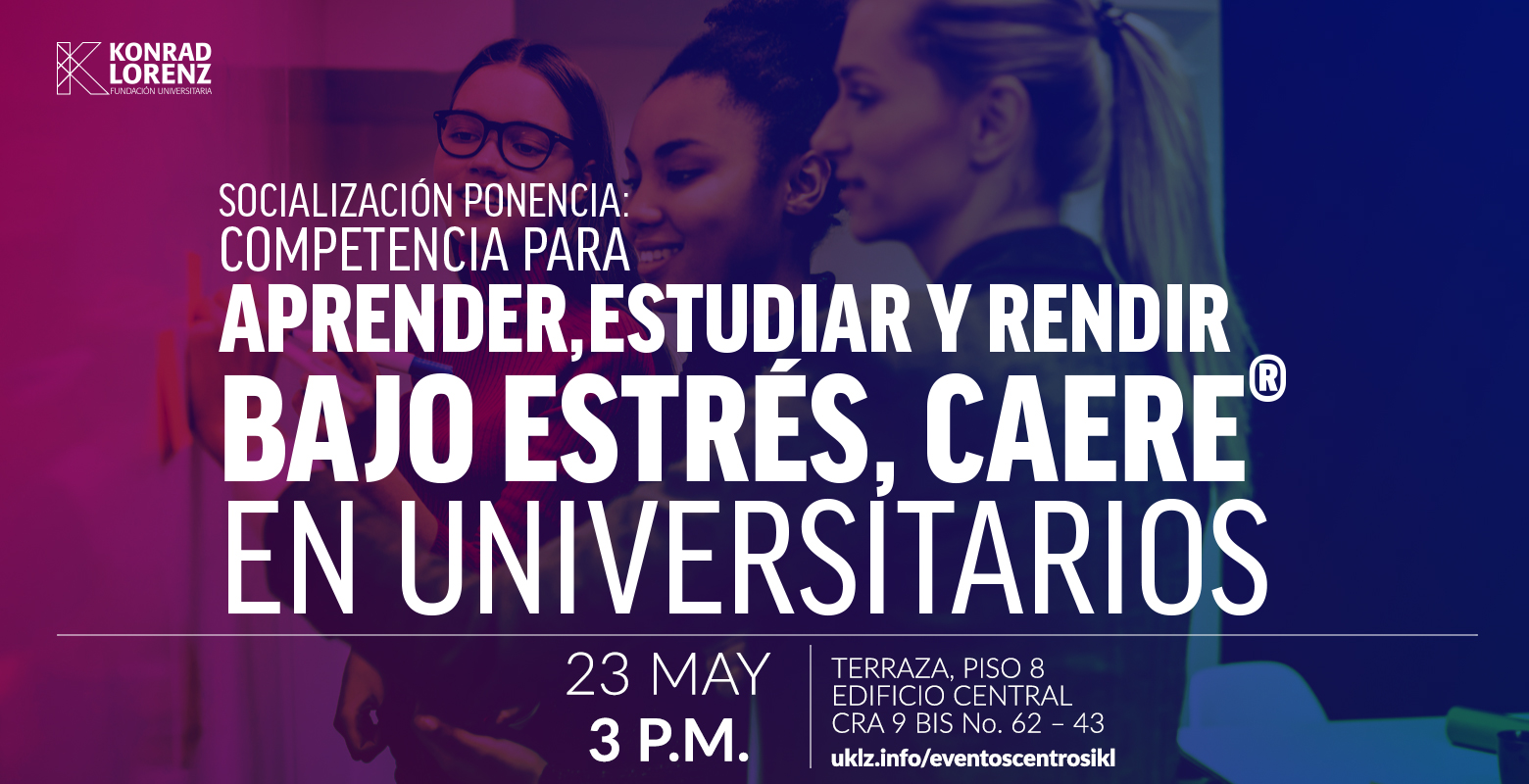 """Socialización ponencia: """"Competencia para Aprender, Estudiar y Rendir bajo Estrés, CAERE® en universitarios""""."""