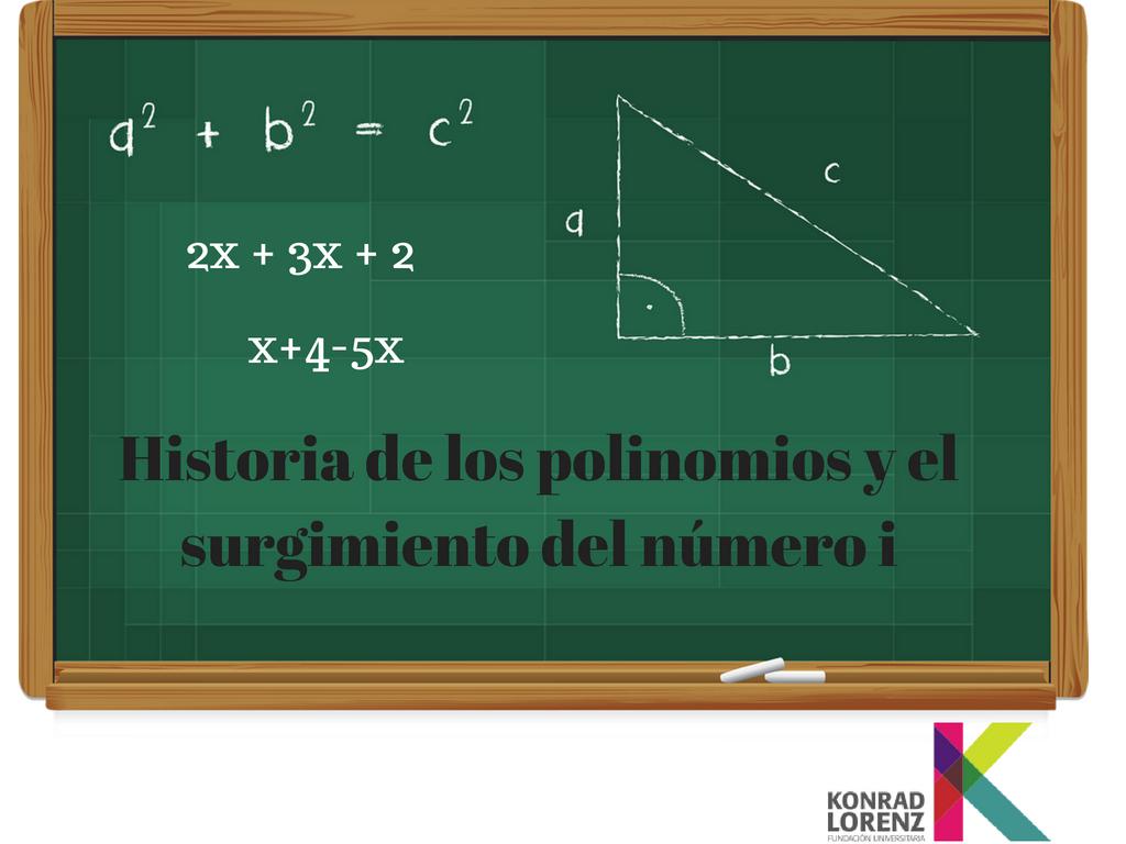 Historia de los polinomios y el surgimiento del número i