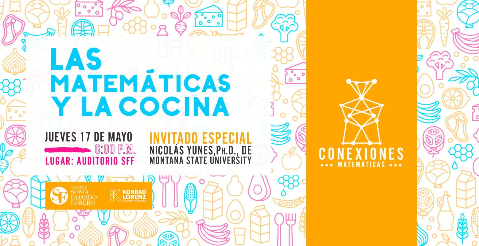 """Ciclo Conexiones Matemáticas """"Las Matemáticas y la Cocina"""""""