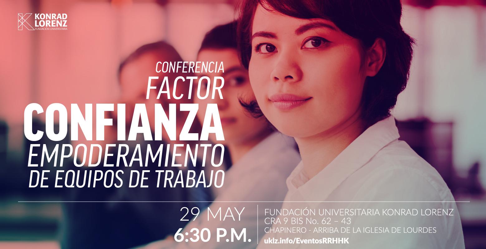 Conferencia: Factor Confianza: Empoderamiento de equipos de trabajo