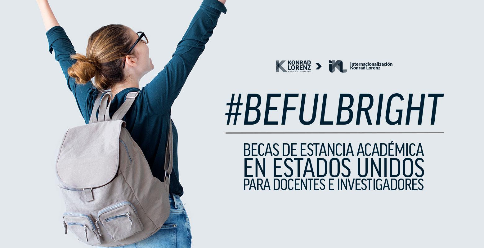 #BeFulbright Becas de estancia académica en Estados Unidos para docentes e investigadores konradistas