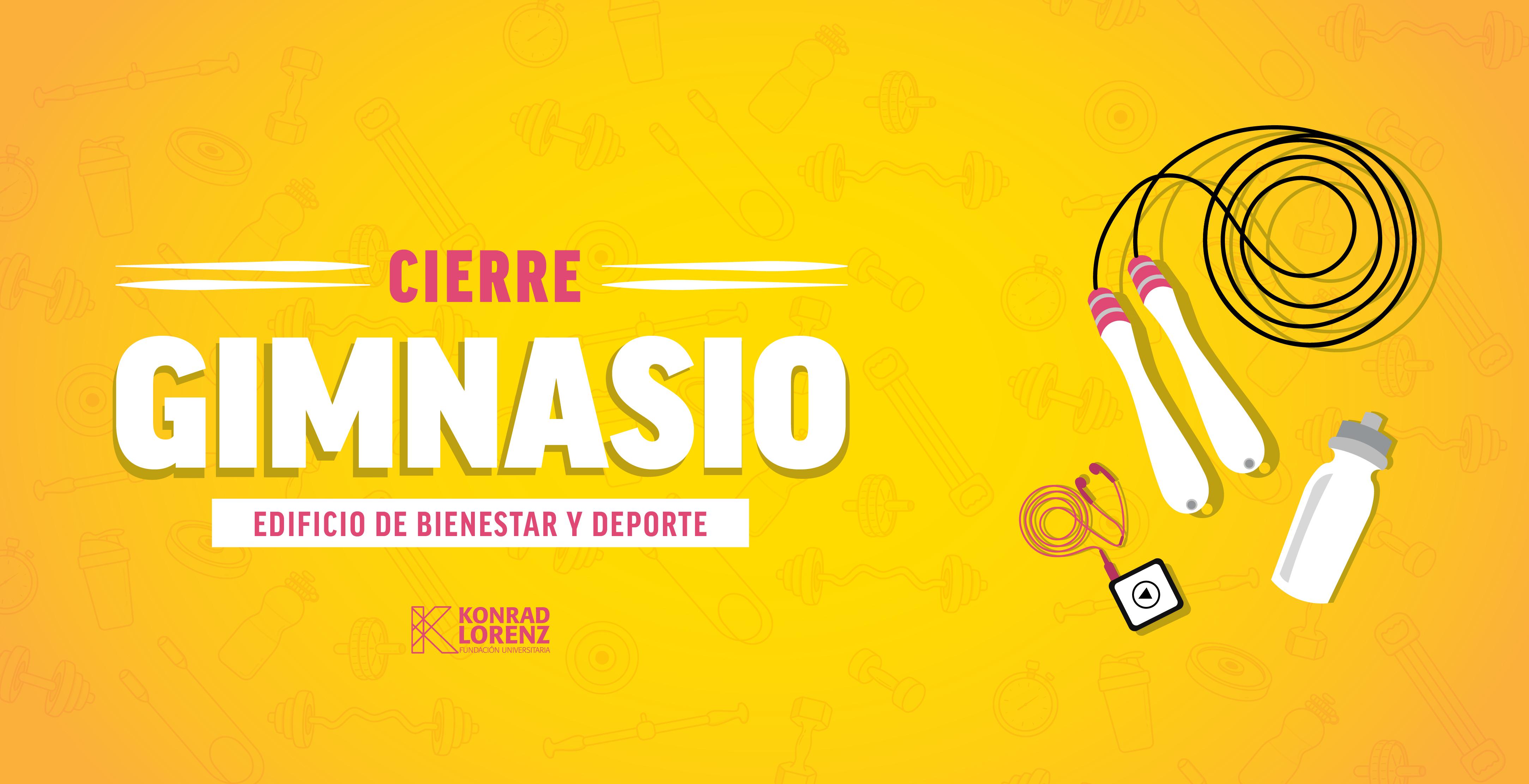 Cierre Gimnasio - Centro de Bienestar y Deporte