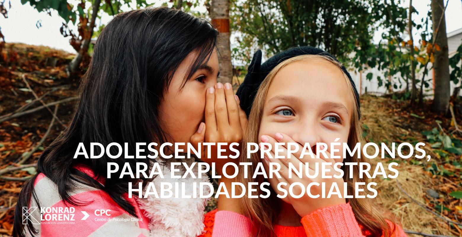 Adolescentes PREPARÉMONOS, para EXPLOTAR nuestras habilidades sociales