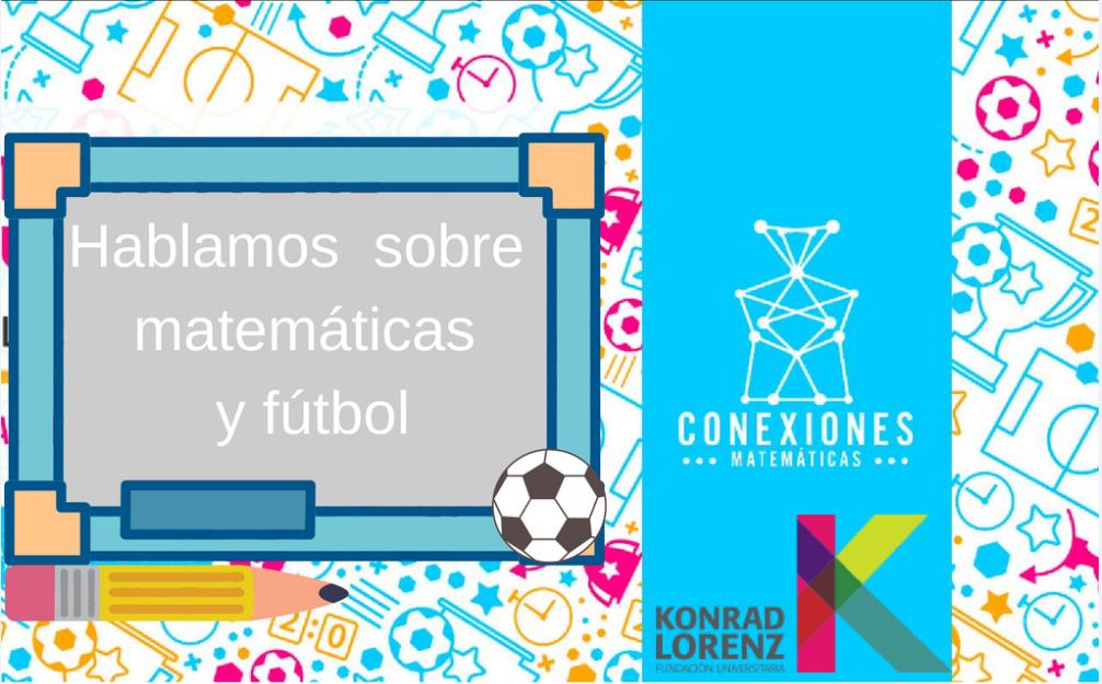 Hablamos sobre matemáticas y fútbol.
