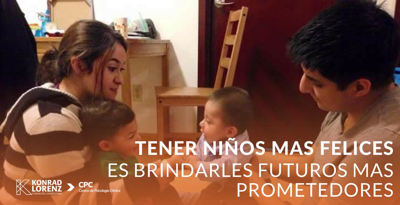 Tener niños más felices es brindarles futuros mas prometedores