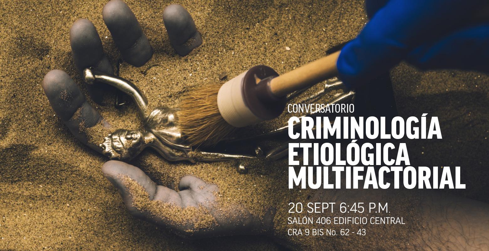 Conversatorio:Criminología etiológica- multifactorial