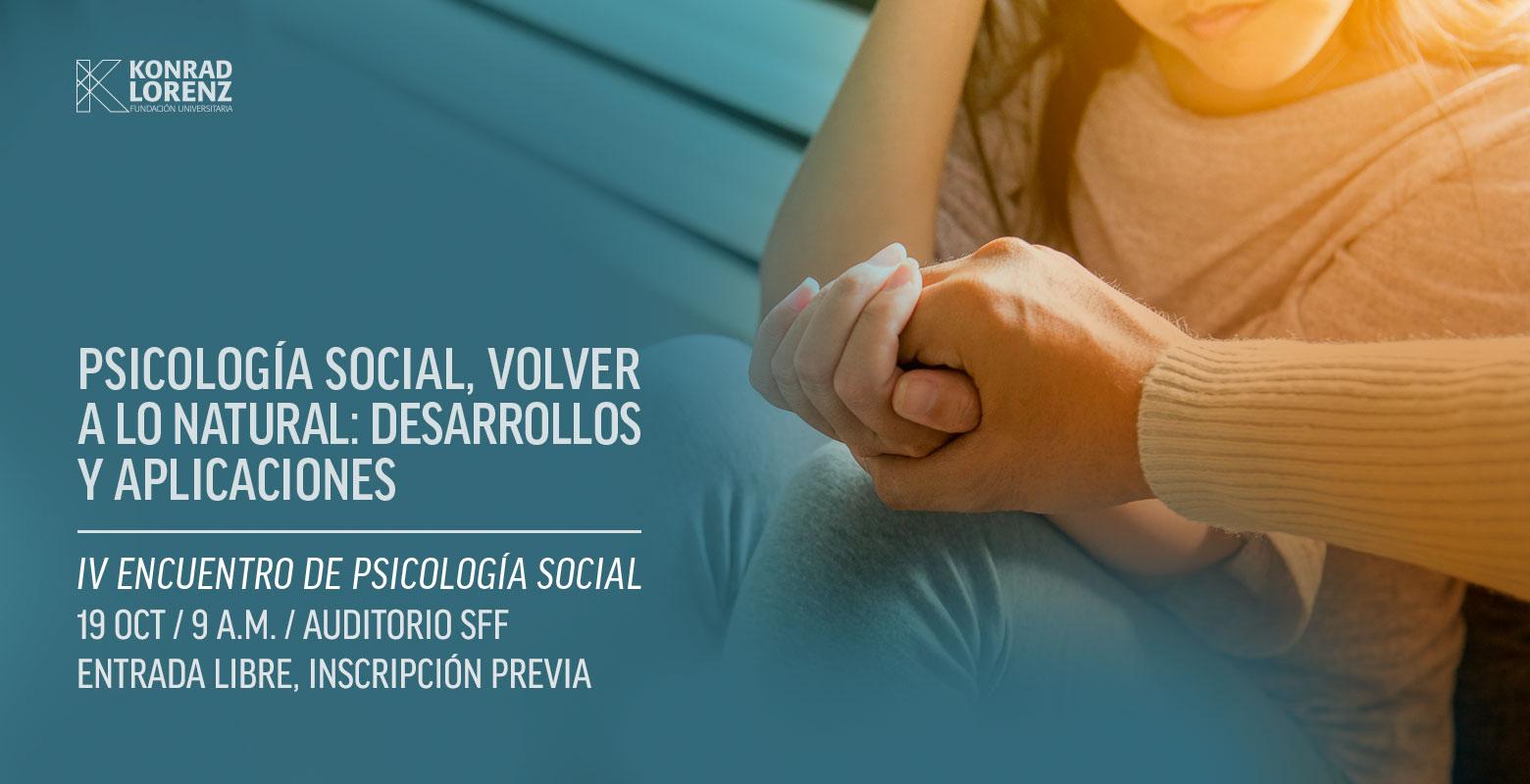 """IV Encuentro de Psicología Social: """"Psicología social, volver a lo natural, desarrollos y aplicaciones"""""""