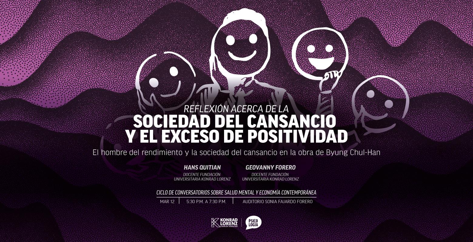 Reflexión acerca de la sociedad del cansancio y el exceso de positividad - Tercer Conversatorio