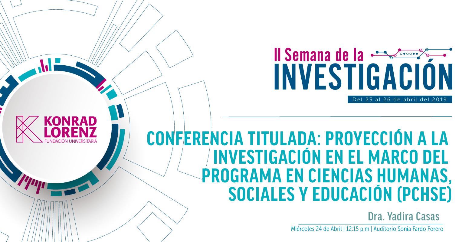 Proyección a la Investigación en el marco del Programa en Ciencias Humanas, Sociales y Educación (PCHSE)