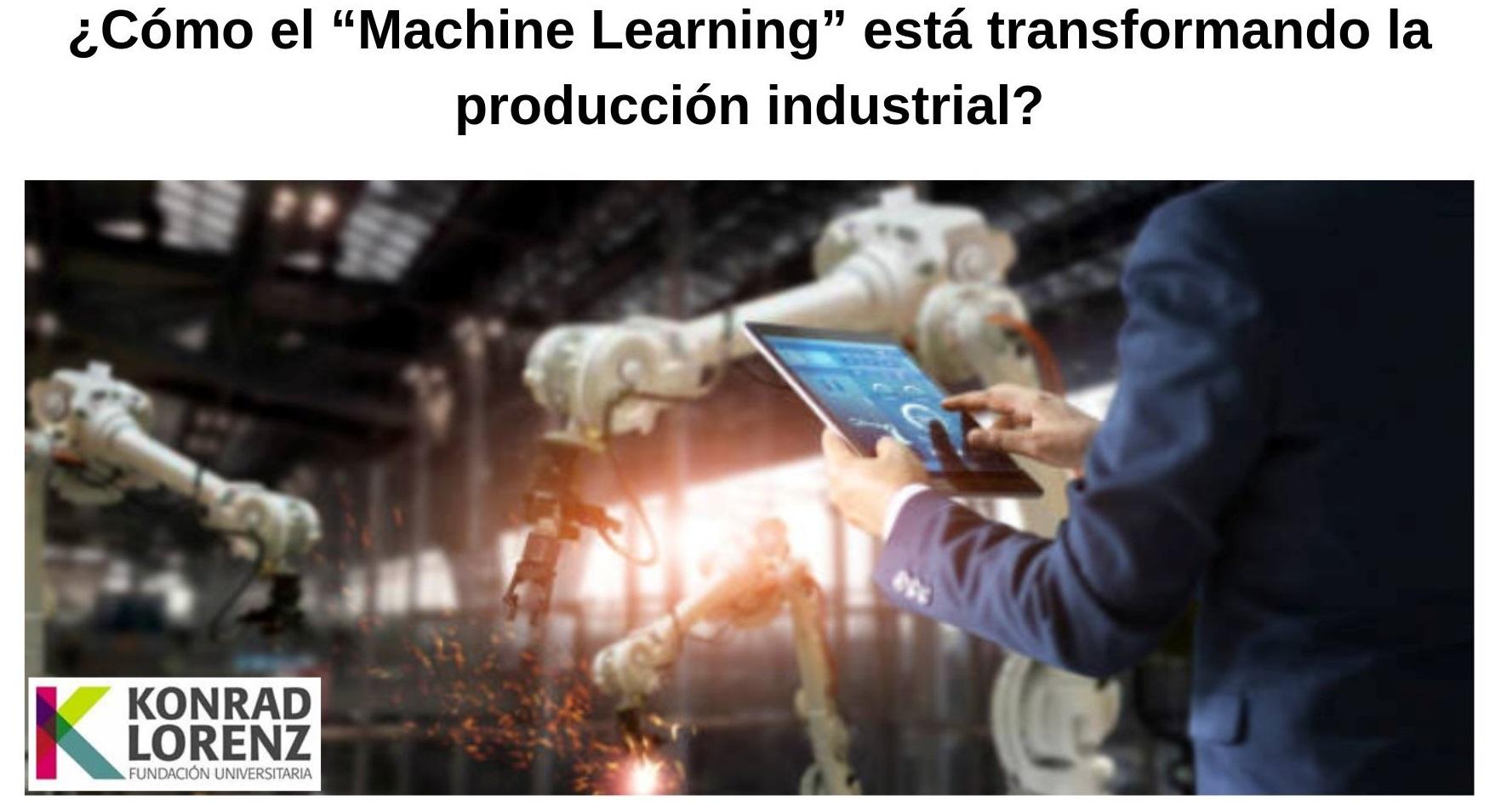 """¿Cómo el """"Machine Learning"""" está transformando la producción industrial?"""