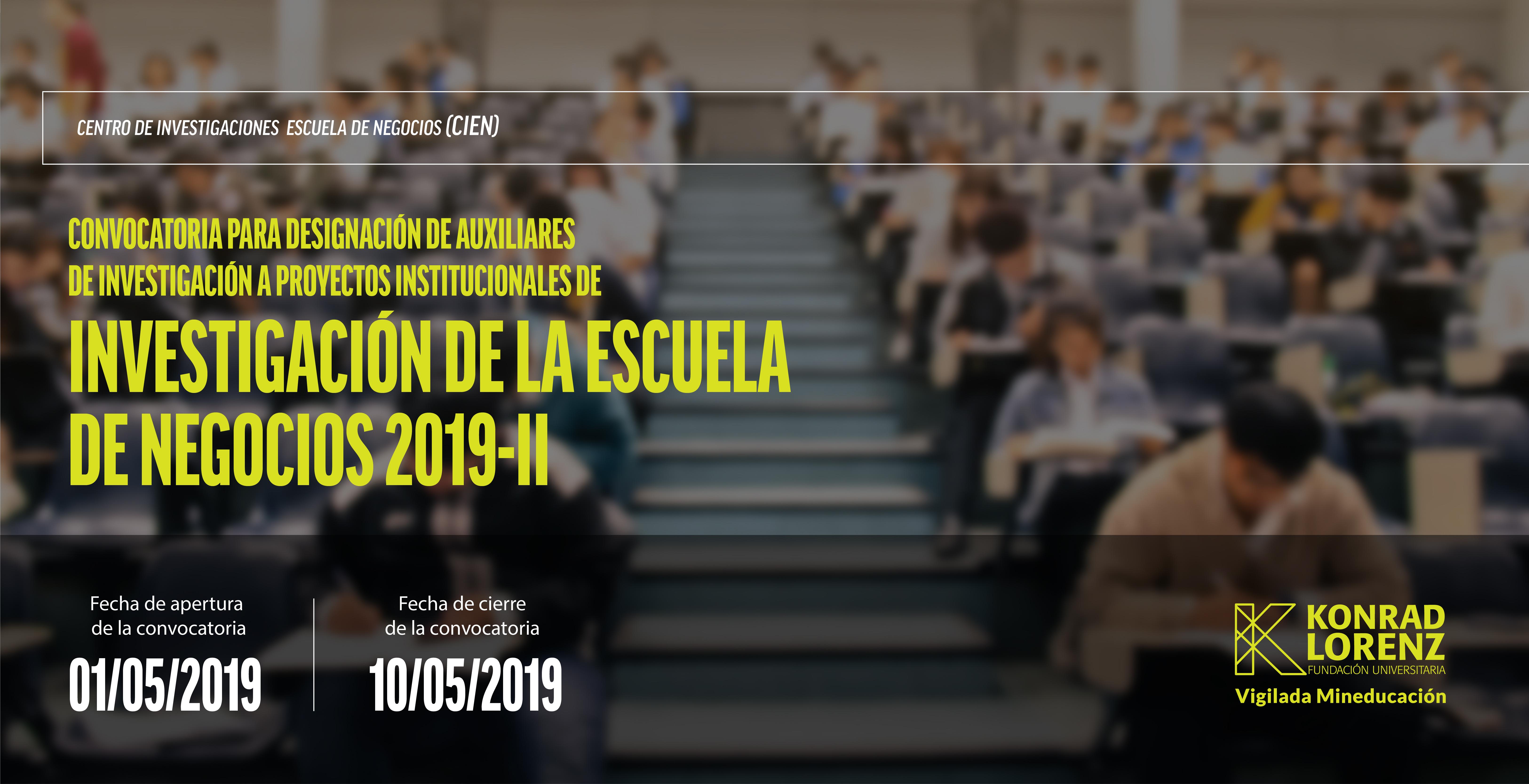 Convocatoria para designación de Auxiliares de investigación a Proyectos Institucionales de Investigacíon de la Escuela de Negocios 2019 - II