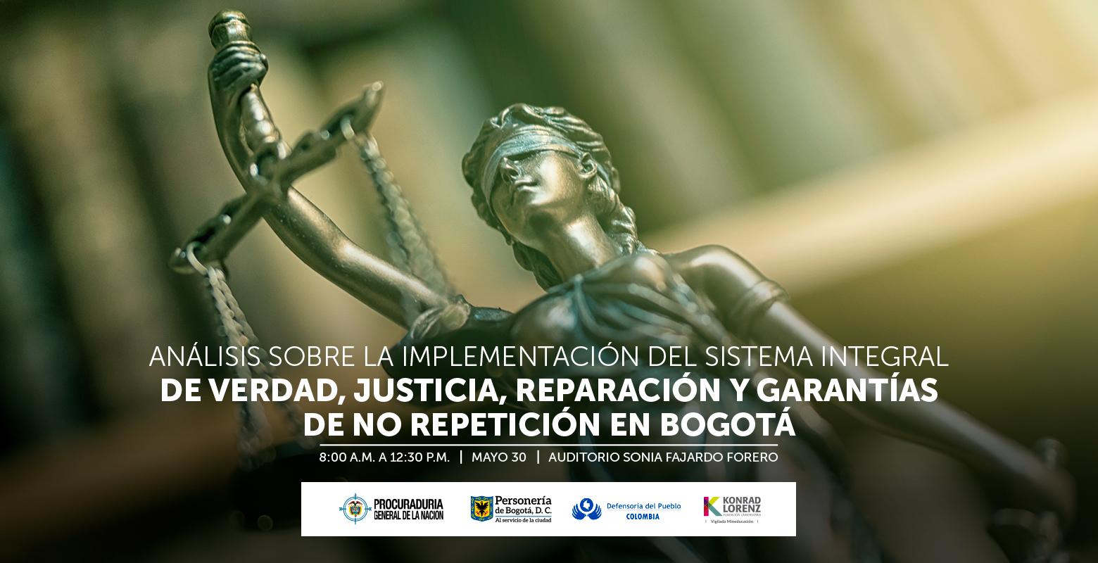 Análisis sobre la implementación del sistema integral de verdad, justicia, reparación y garantías de no repetición en Bogotá