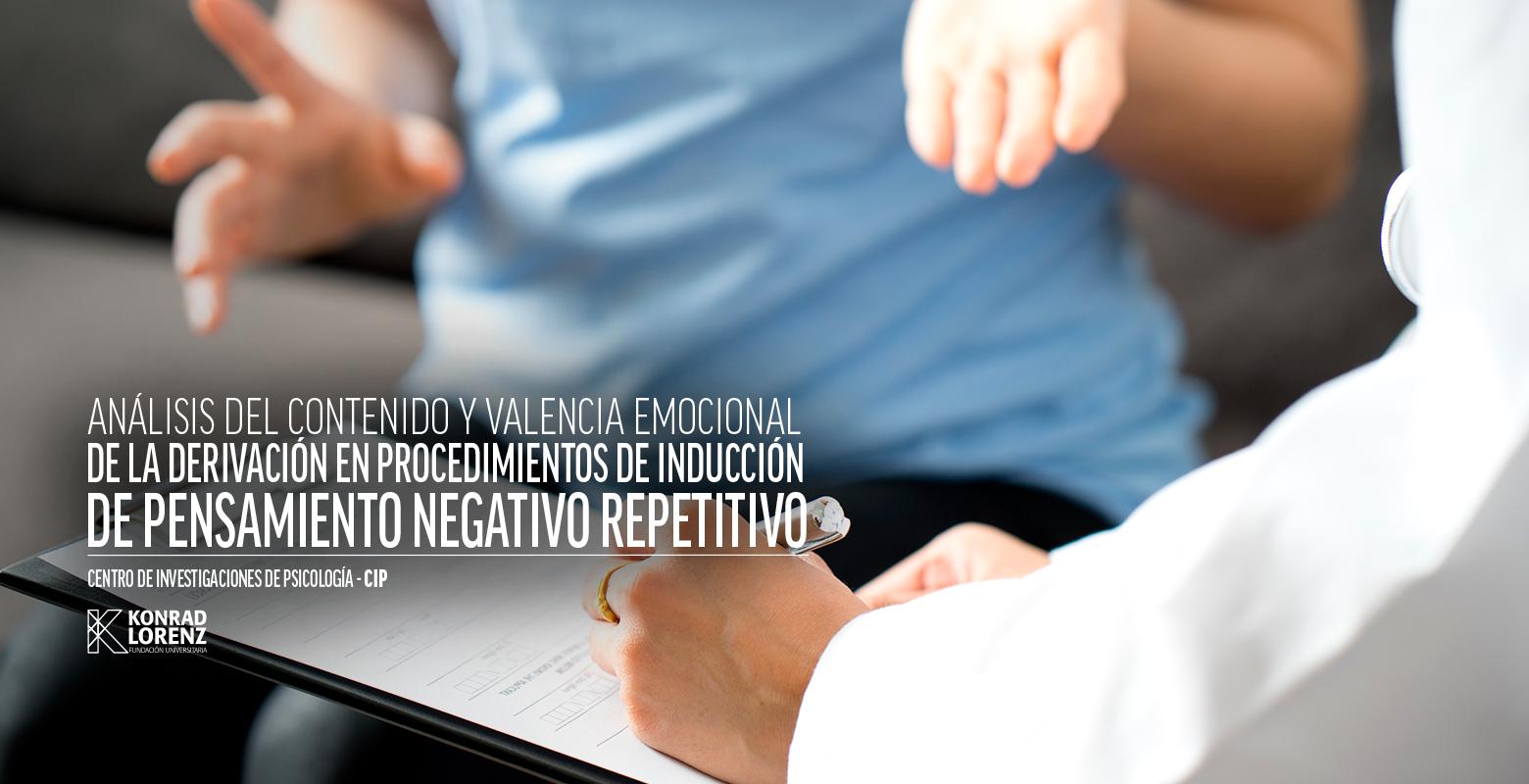 Análisis del contenido y valencia emocional de la derivación en procedimiento de inducción de pensamiento negativo repetitivo