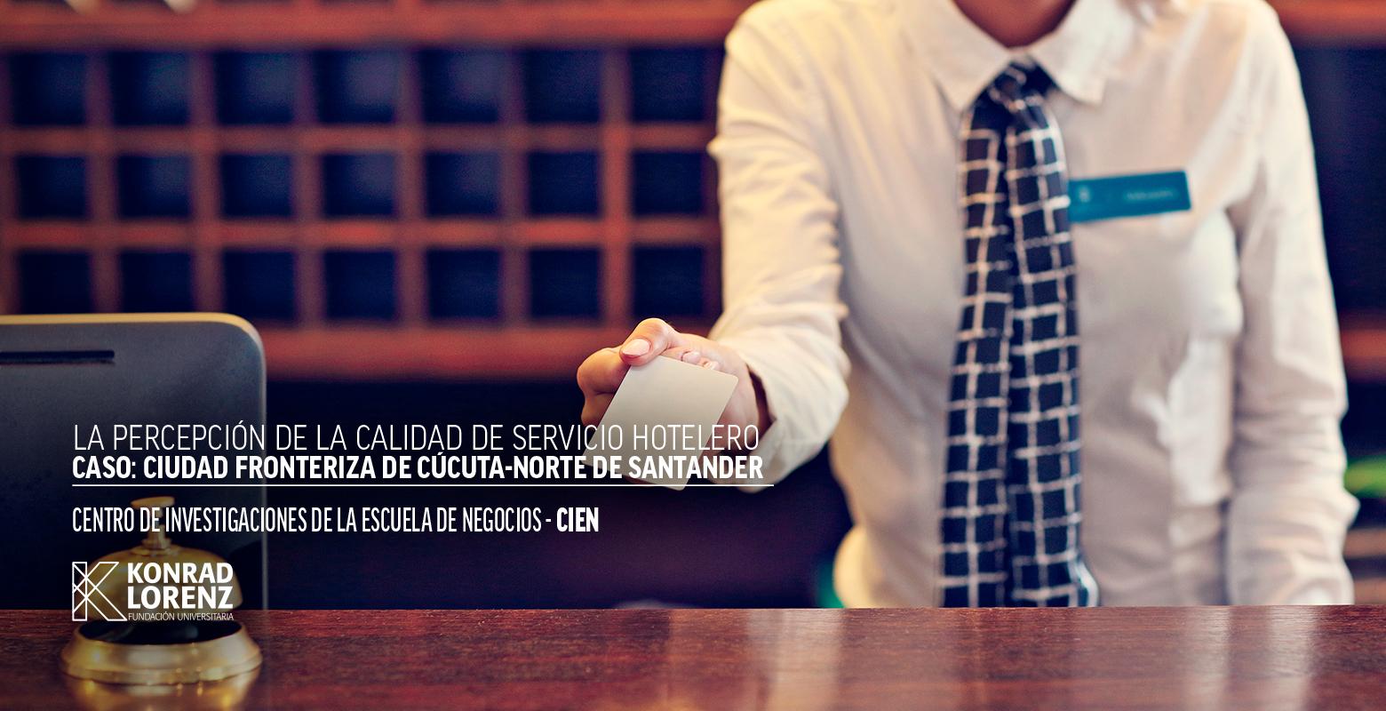 La percepción de la calidad de servicio hotelero. Caso: Ciudad fronteriza de Cúcuta-Norte de Santander
