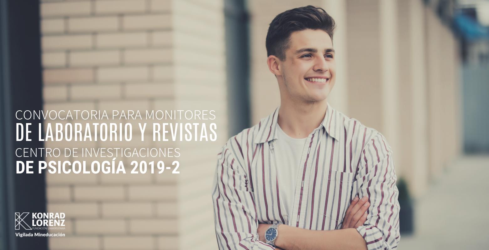 Convocatoria para Monitores de Laboratorio y Revistas del Centro de Investigaciones de Psicología 2019-2