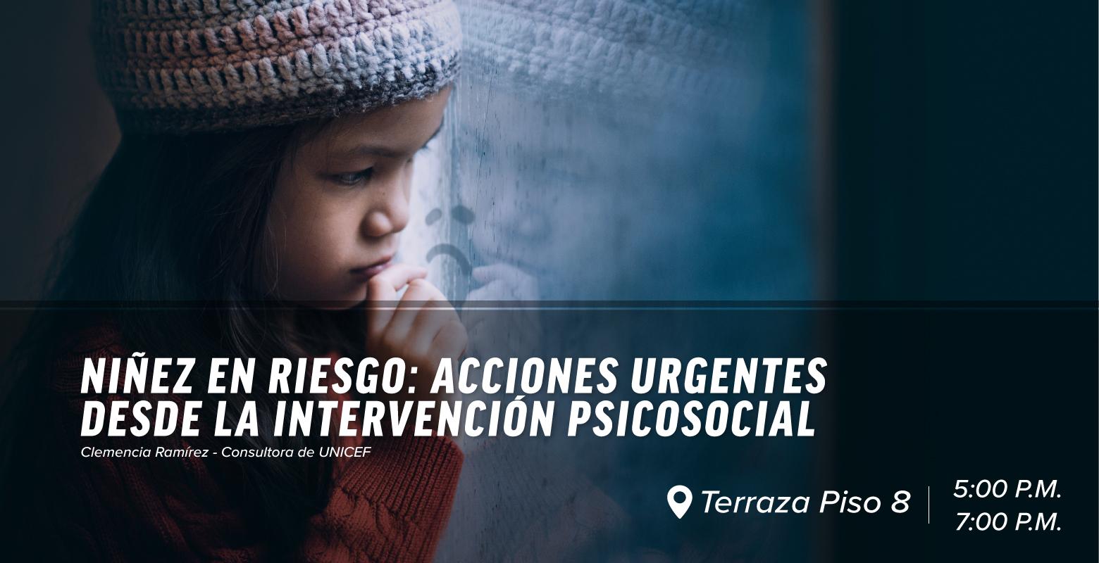 Niñez en riesgo: Acciones urgentes desde la intervención psicosocial