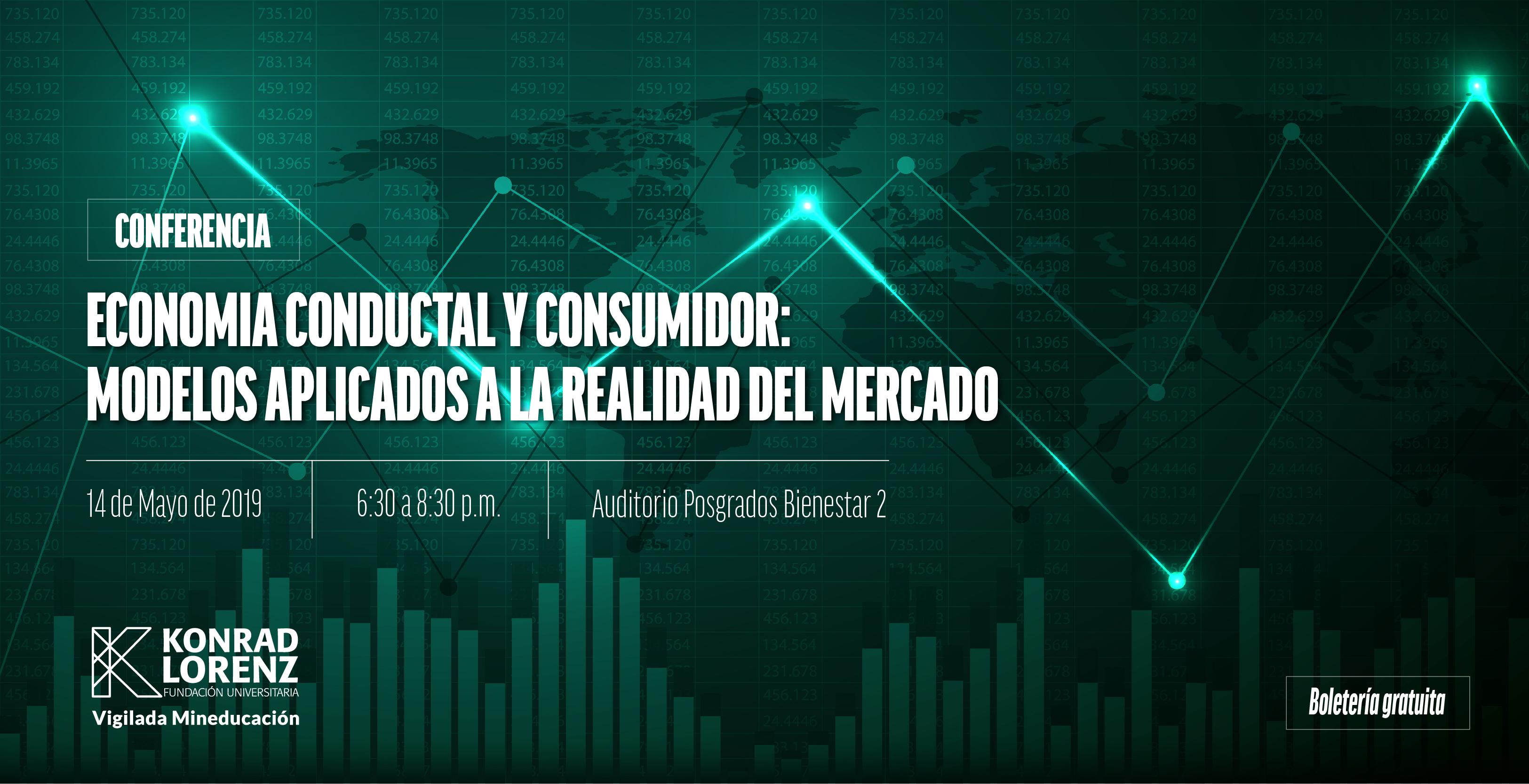 Conferencia: Economía Conductual y Consumidor: Modelos aplicados a la realidad del mercado