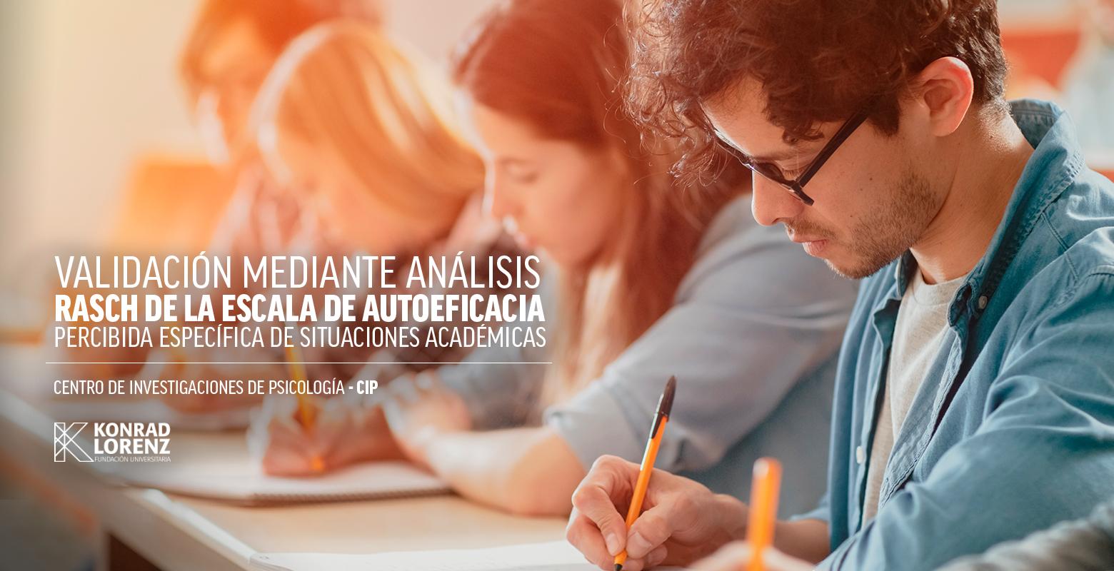 Validación mediante análisis RASCH de la escala de autoeficiencia percibida específica de situación académicas
