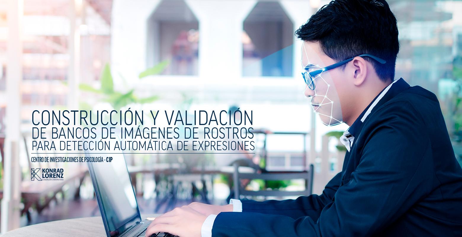 Construcción y validación de bancos de imágenes de rostros para la detección automática de expresiones facionales