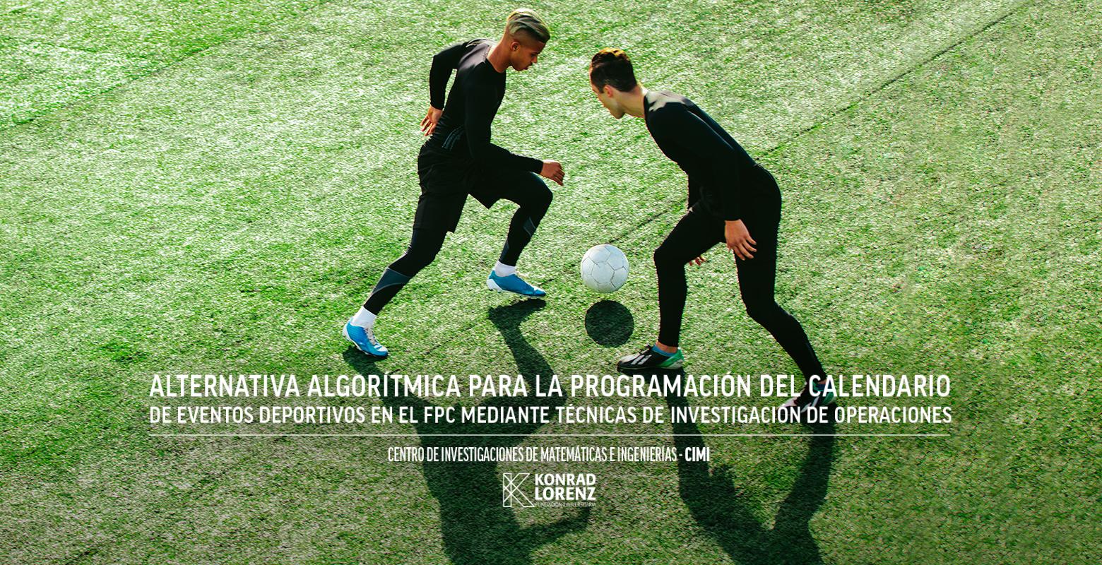 Alternativa algorítmica para la programación del calendario de eventos deportivos en el FPC mediante técnicas de investigación de operaciones