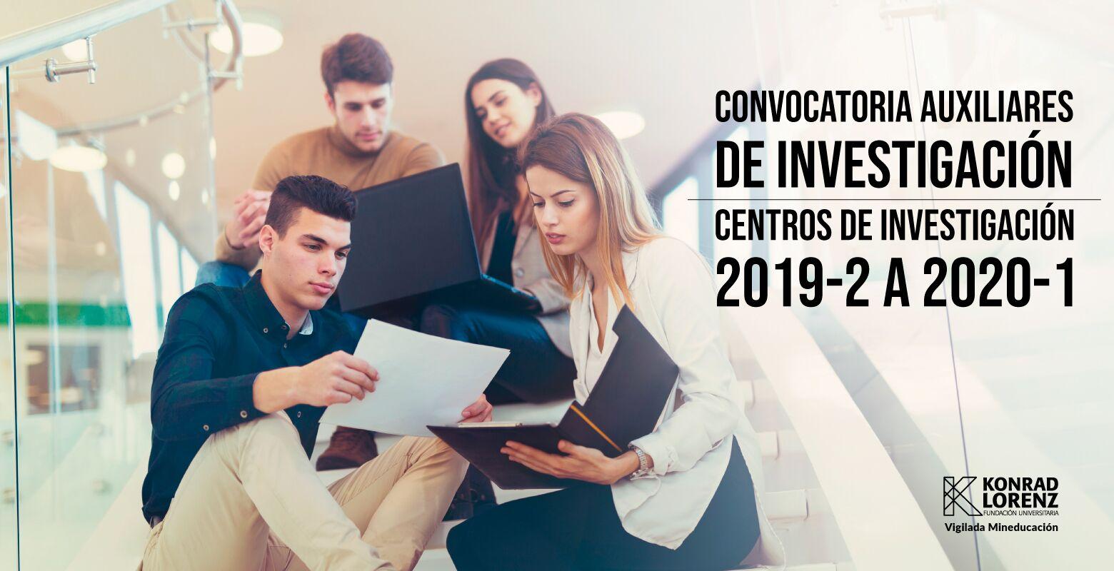 CONVOCATORIA INSTITUCIONAL AUXILIARES DE INVESTIGACIÓN 2019-2 / 2020-1