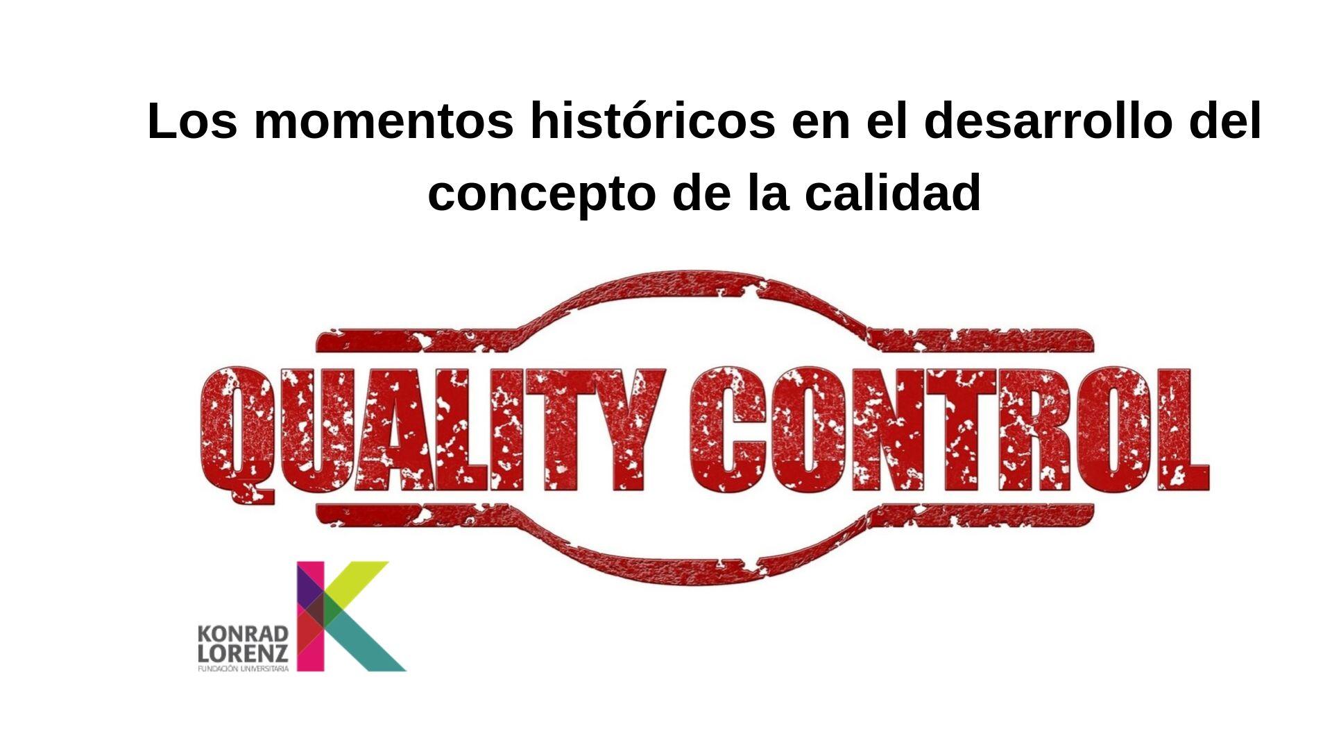 Los momentos históricos en el desarrollo del concepto de la calidad