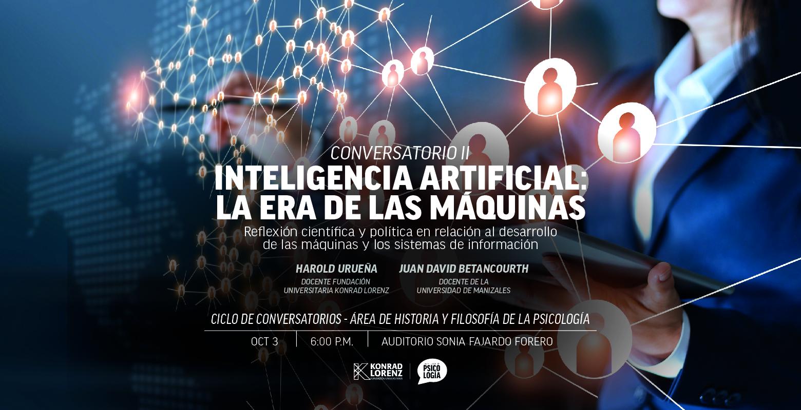 Ciclo de conversatorios | Segundo Conversatorio | Inteligencia Artificial: la era de las máquinas