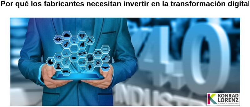 Por qué los fabricantes necesitan invertir en la transformación digital