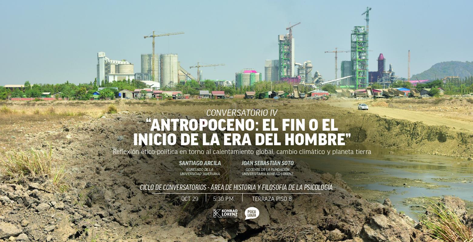 Antropoceno: el fin o el inicio de la era del hombre