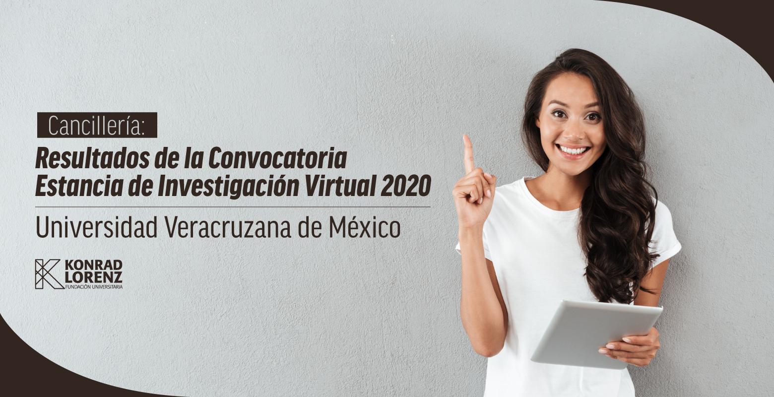 Cancillería: Resultados de la Convocatoria Estancia de Investigación Virtual 2020, Universidad Veracruzana de México