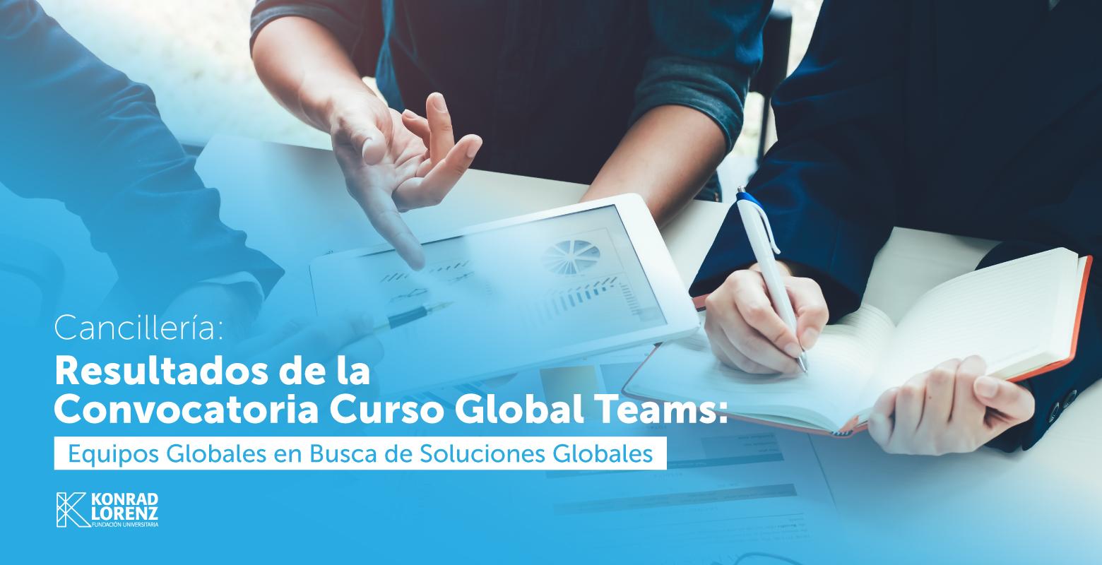 Cancillería: Resultados de la Convocatoria Curso Global Teams