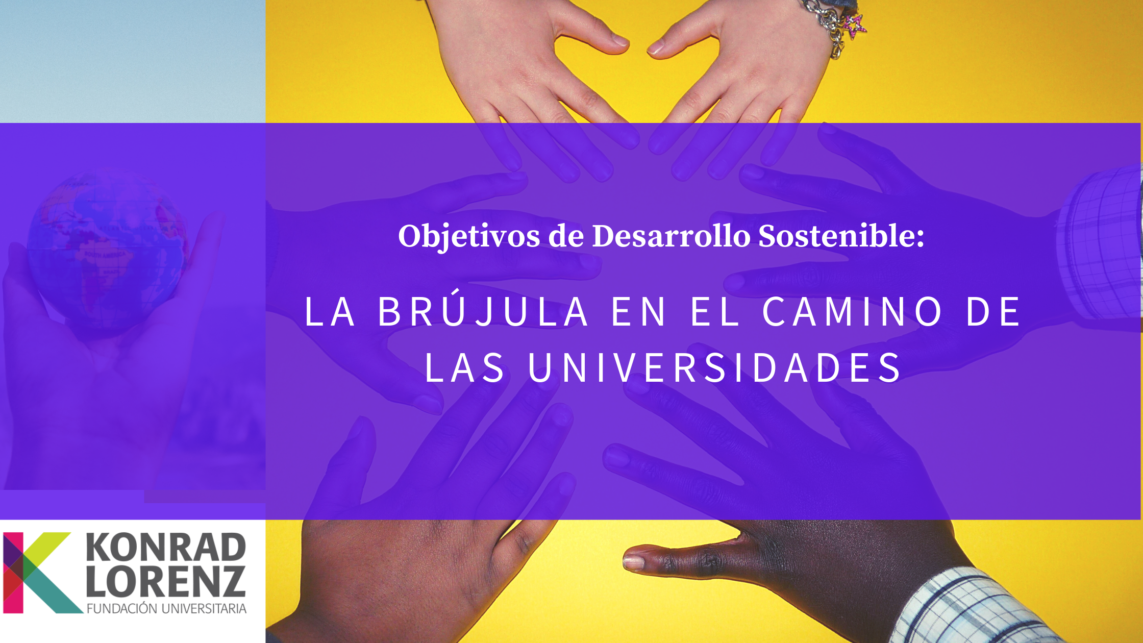 Objetivos de desarrollo sostenible: La brújula en el camino de las Universidades