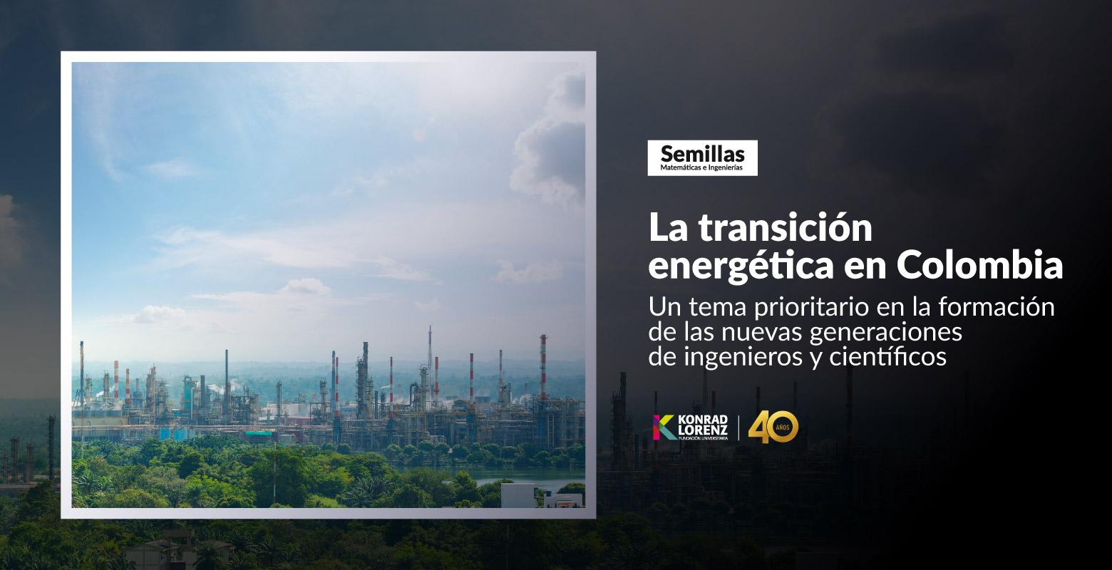 La transición energética en Colombia