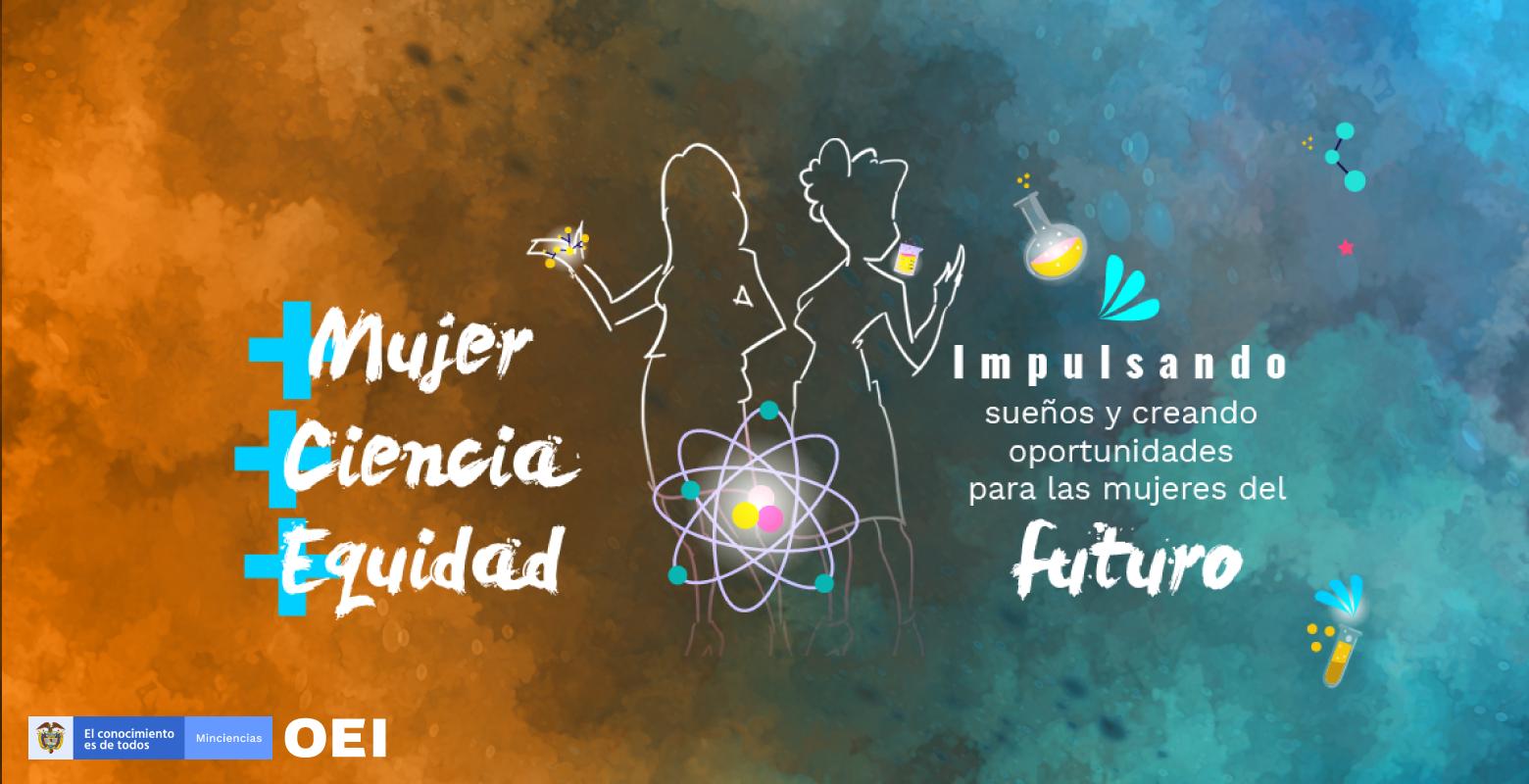 Mujer Konradista: Inscríbete en el Programa + Mujer + Ciencia + Equidad