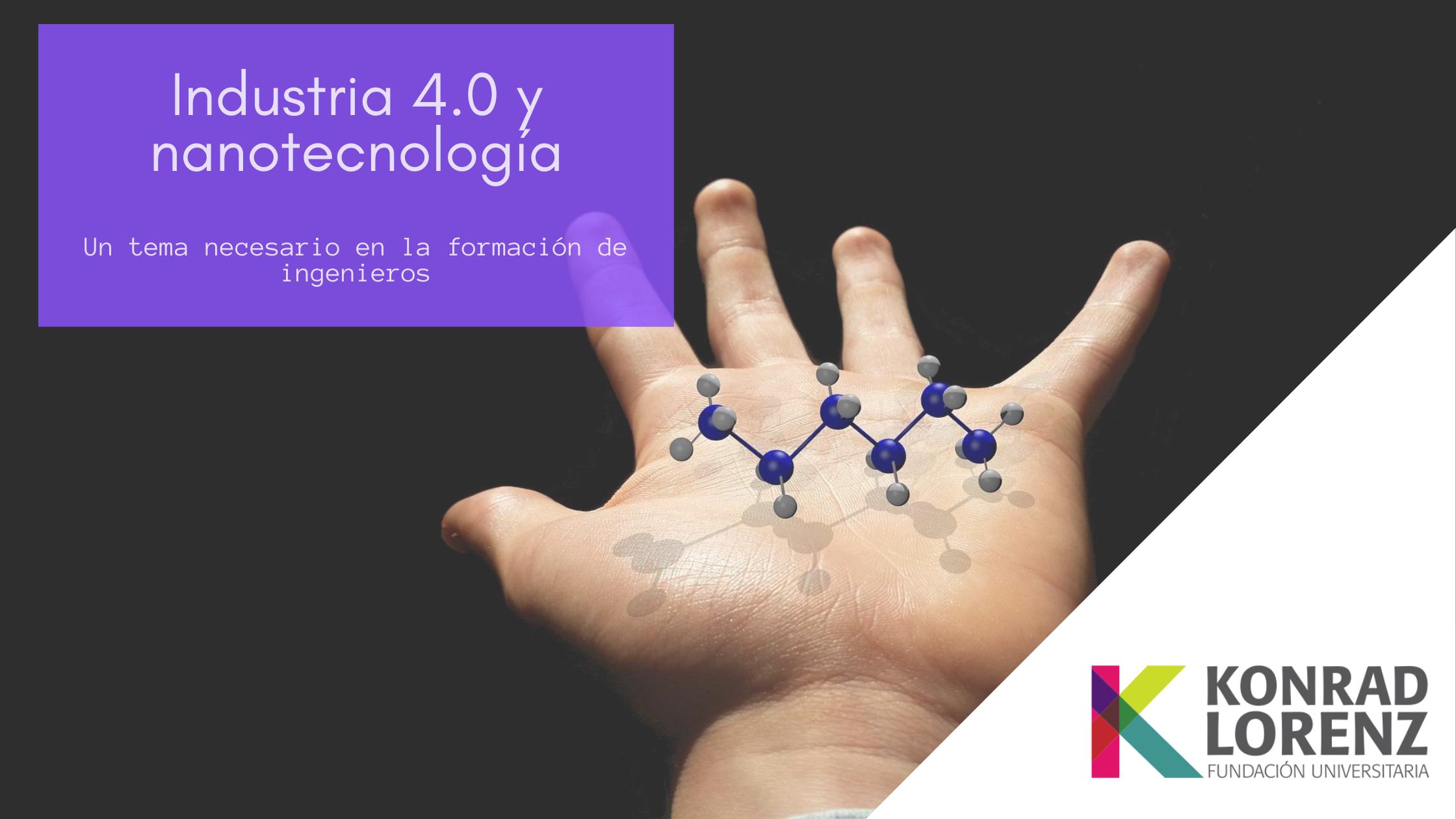 Industria 4.0 y nanotecnología. Un tema necesario en la formación de ingenieros