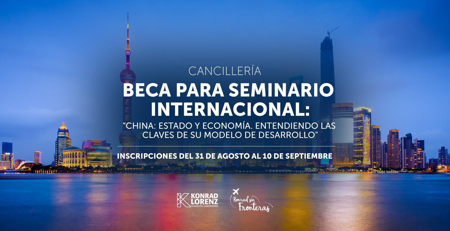 """BECA para Seminario Internacional: """"China: Estado y Economía. Entendiendo las claves de su modelo de desarrollo"""