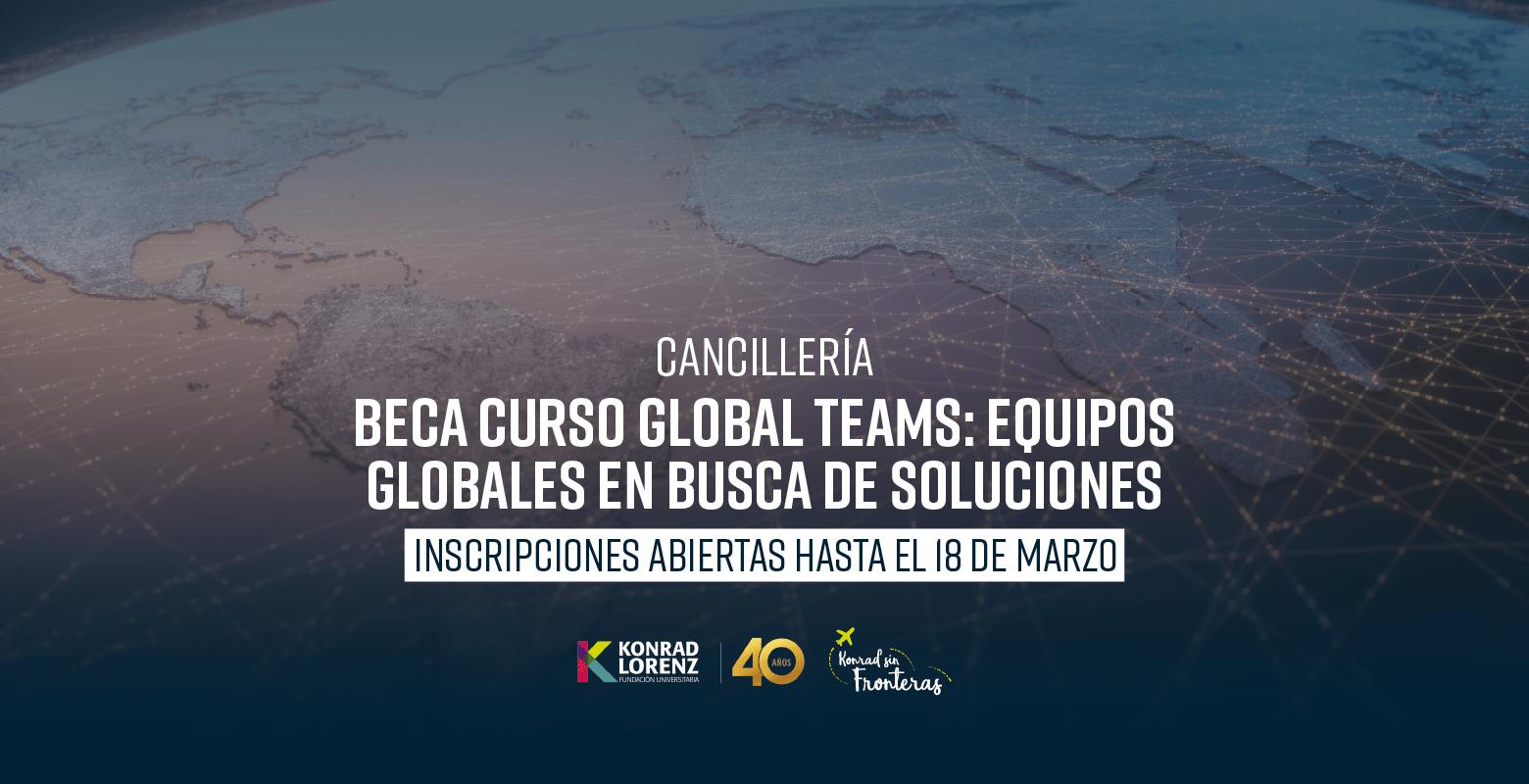 Beca Curso Global Teams: Equipos Globales en Busca de Soluciones