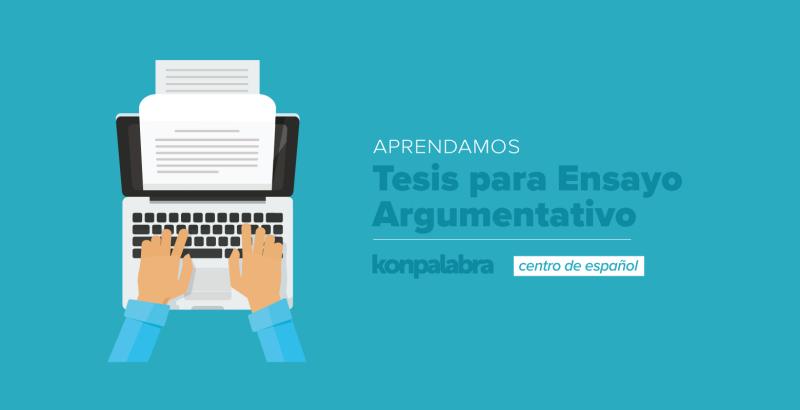 2021_04_06_Not_tesis_ensayo_argumentativo