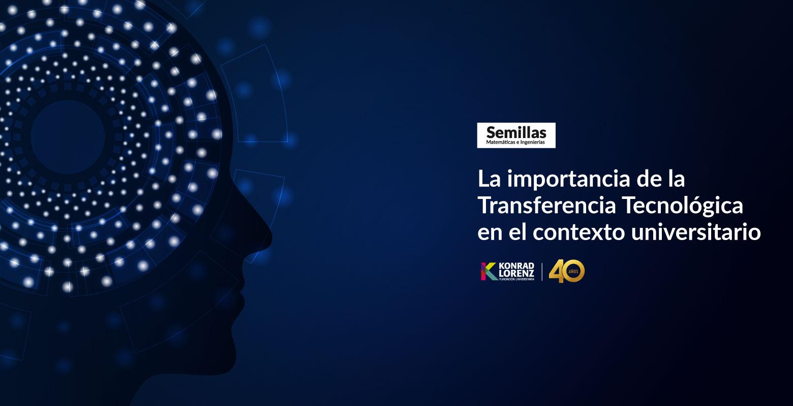 La importancia de la Transferencia Tecnológica en el contexto universitario
