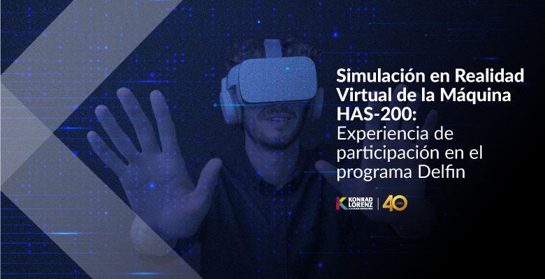 Simulación en Realidad Virtual de la Máquina HAS-200: Experiencia de participación en el programa Delfín