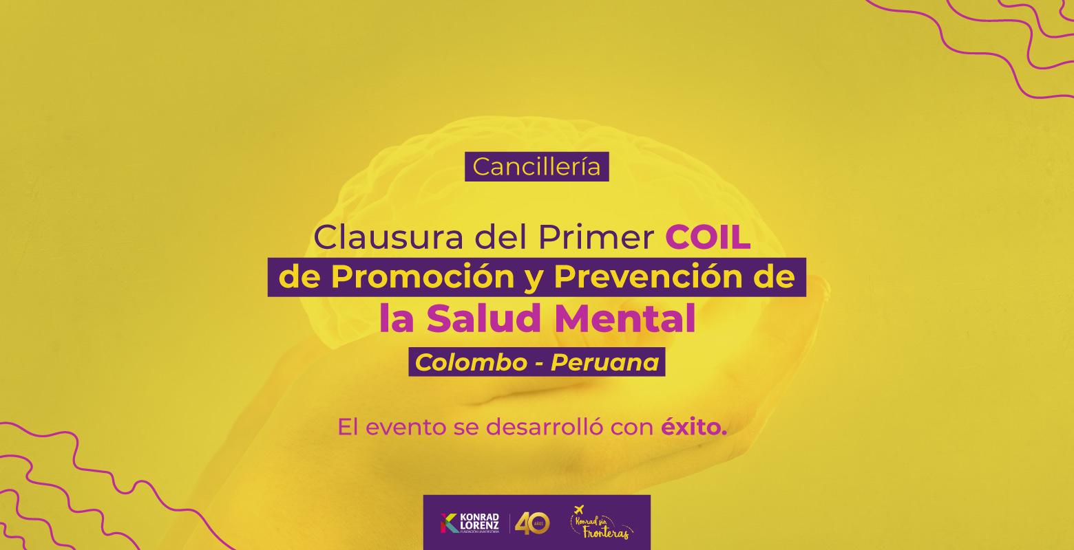 Cancillería: Clausura del Primer COIL de Promoción y Prevención de la Salud Mental Colombo - Peruana