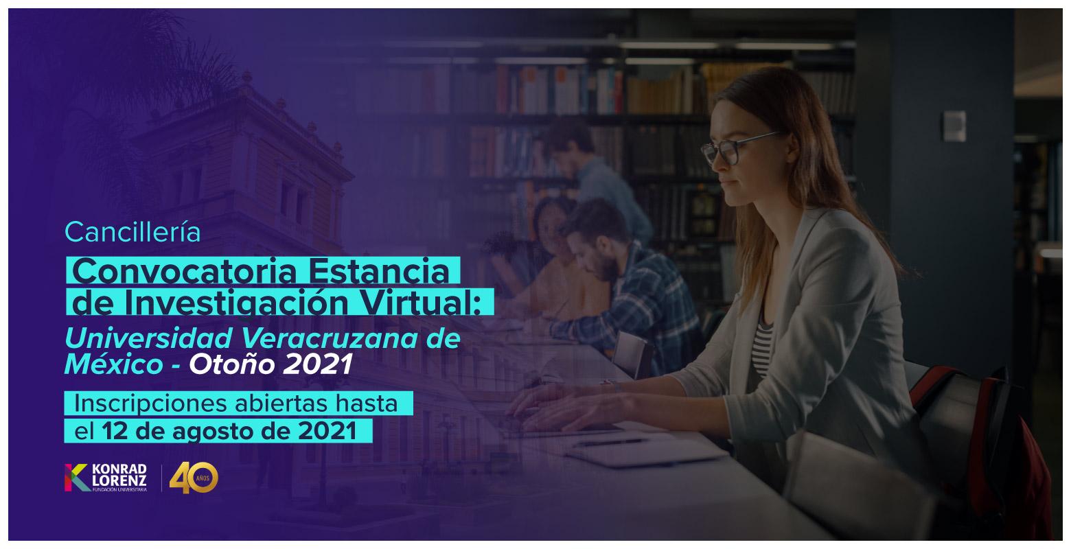 Convocatoria Estancia de Investigación Virtual: Universidad Veracruzana de México - Otoño 2021